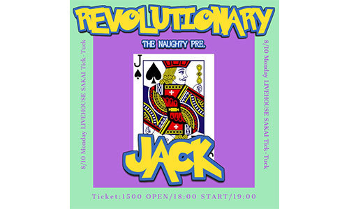 THE NAUGHTY presents.「REVOLUTIONARY 5 MONTH-JACK-」