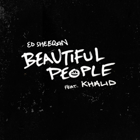 Beautiful People/Ed Sheeran feat.Khalid
