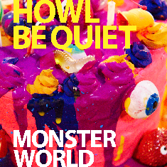MONSTER WORLD/HOWL BE QUIET