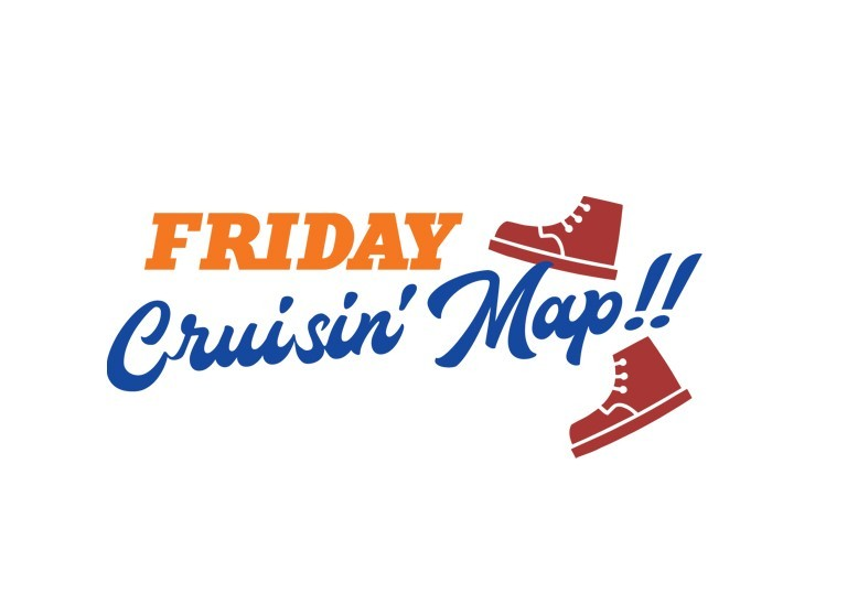 ◇ FRIDAY Cruisin' Map!! MENU ◇
