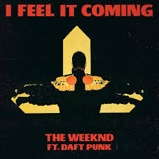 I FEEL IT COMING FEAT.DAFT PUNK/THE WEEKND