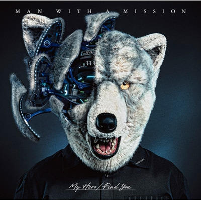 MY HERO/MAN WITH A MISSION