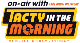 on air with TACTY IN THE MORNING